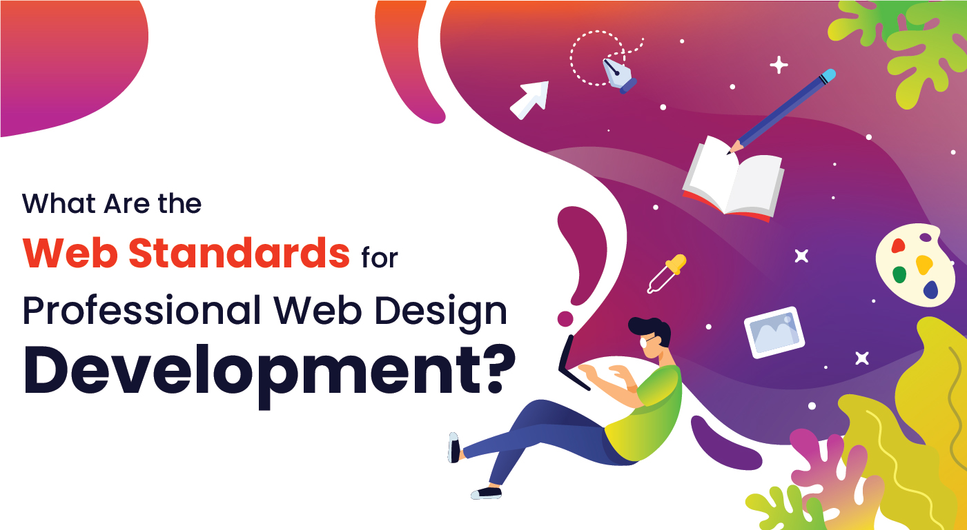 What Are the Web Standards for Professional Web Design Development?