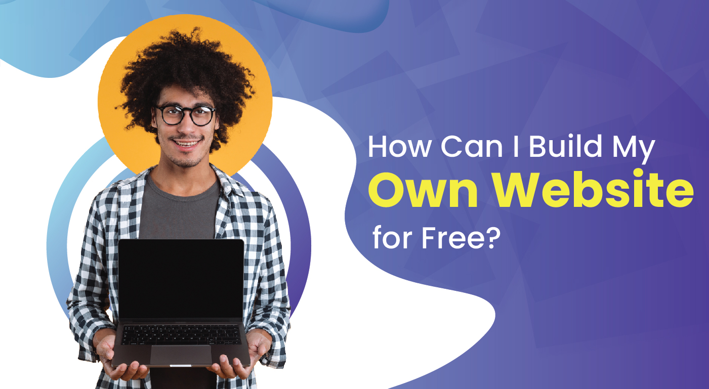 How Can I Build My Own Website for Free?
