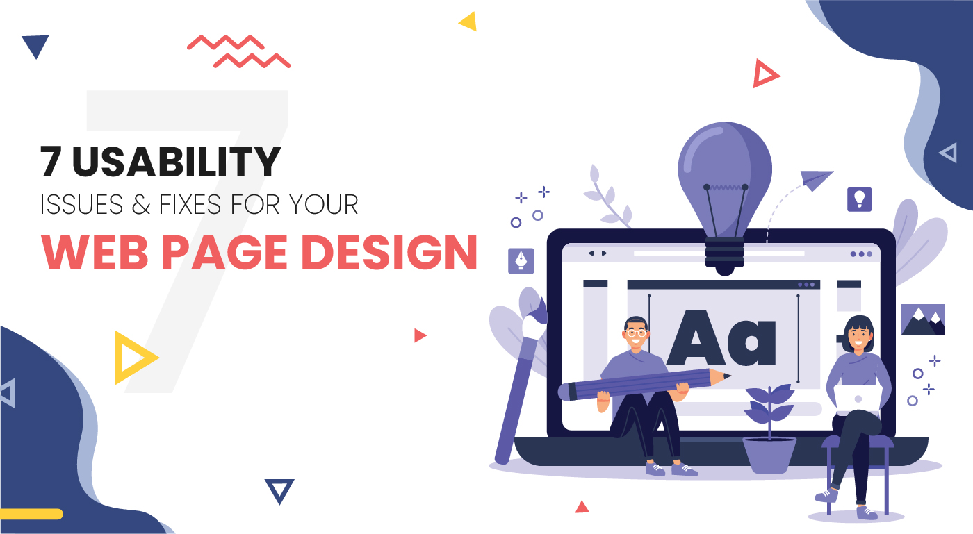 7 Usability Issues & Fixes for your web page design