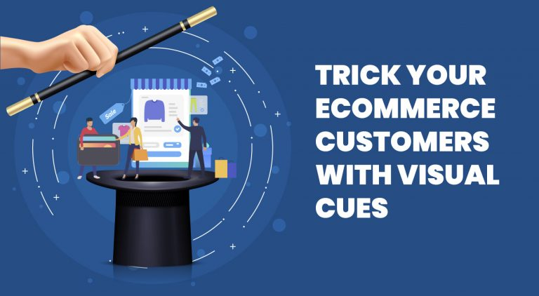 Trick Your Ecommerce Customers With Visual Cues