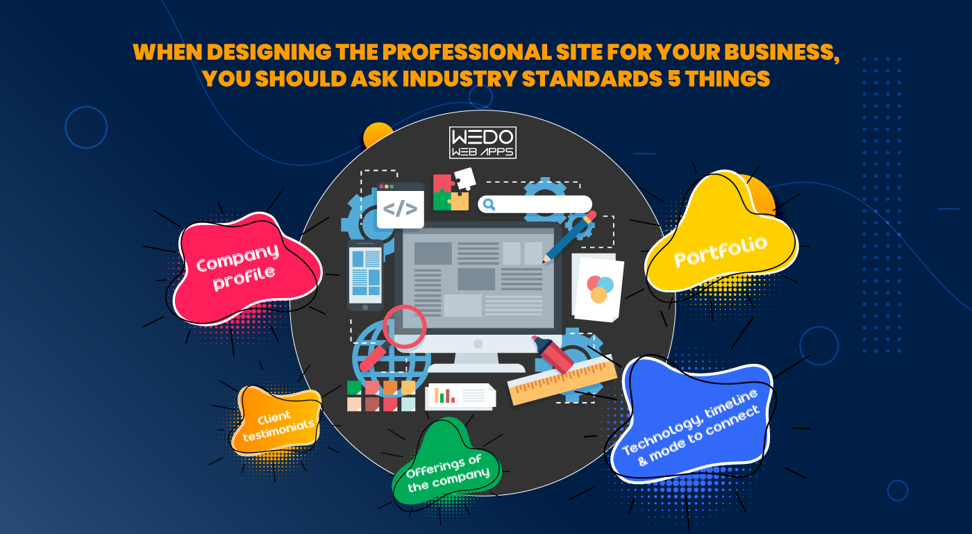 Don't Forget These 5 Things When You Are Seeking For Professional Help In Website Designing!